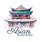 Asian Relaxation Melodies by Relaxed Piano Music