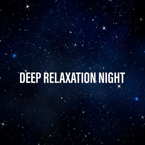 Deep Relaxation Night de Relaxation and Dreams Spa