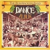 Dance Album van The Bushwackers Band
