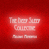 Melodic Mementos by The Deep Sleep Collective