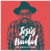 Jesus Es Navidad de Joan Sanchez
