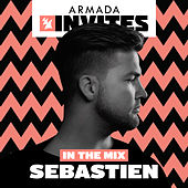 Armada Invites (In The Mix): Sebastien by Various Artists