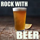 Rock With Beer by Various Artists