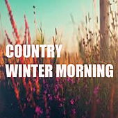 Country Winter Morning von Various Artists