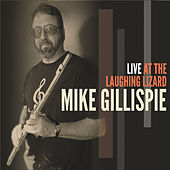 Live at the Laughing Lizard by Mike Gillispie