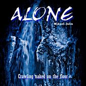 Crawling Naked on the Floor by ALONE Mikael Julin