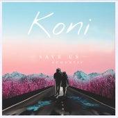 Save Us (Acoustic) von Koni