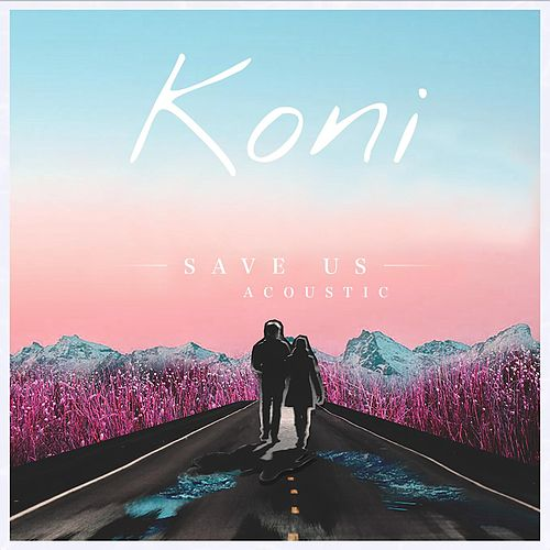 Save Us (Acoustic) by Koni