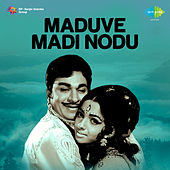Maduve Madi Nodu (Original Motion Picture Soundtrack) de Various Artists