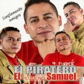 Simplemente Amigos by El Piratero el Pequeño Samuel