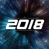 2018 (Epic Background Music) von Fearless Motivation Instrumentals