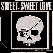 Sweet, Sweet Love by Tai Davis