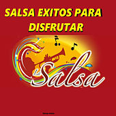 Salsa Exitos para Disfrutar by Various Artists