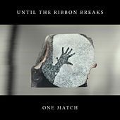 One Match by Until The Ribbon Breaks