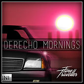 Derecho Mornings (Extended Mix) by Time Traveller
