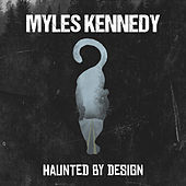 Haunted by Design de Myles Kennedy