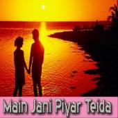 Main Jani Piyar Teida by Various Artists