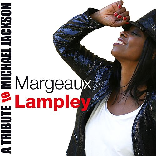 A Tribute To Michael Jackson by Margeaux Lampley