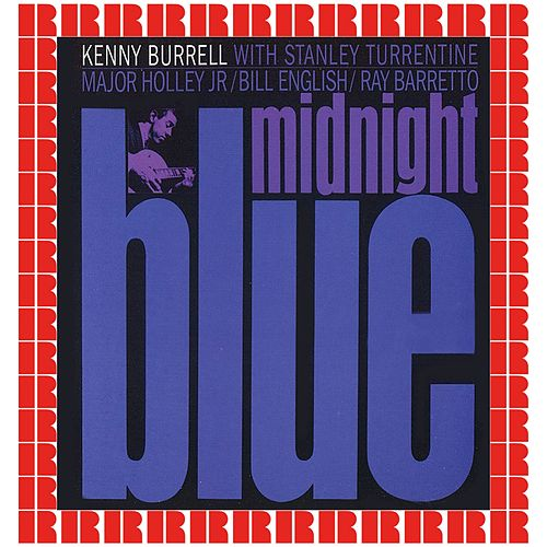 Midnight Blue [Bonus Track Version] (Hd Remastered Edition) von Kenny Burrell