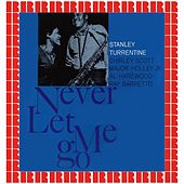 Never Let Me Go [Bonus Track Version] (Hd Remastered Edition) de Stanley Turrentine