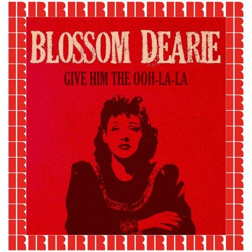 Give Him The Ooh-La-La [Bonus Track Version] (Hd Remastered Edition) by Blossom Dearie