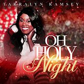 Oh Holy Night by Tarralyn Ramsey