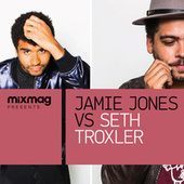 Mixmag Presents Jamie Jones vs. Seth Troxler von Various Artists