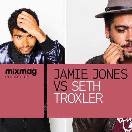 Mixmag Presents Jamie Jones vs. Seth Troxler by Various Artists