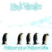Follow You Follow Me de Black Valentine