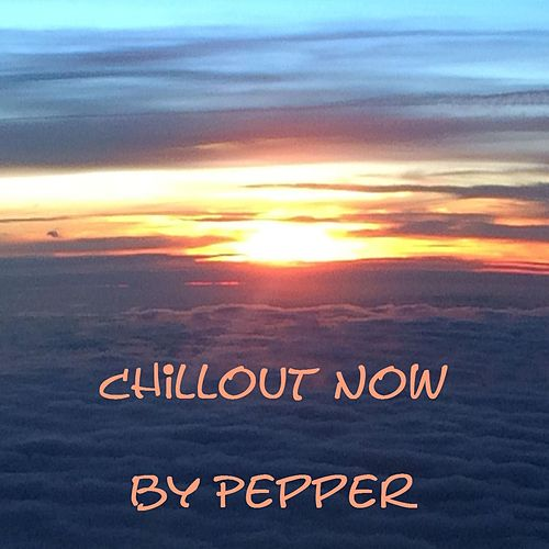 Chillout Now by Pepper