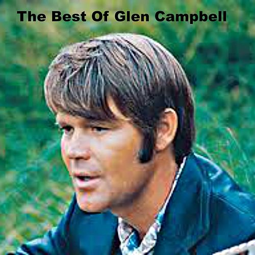 The Best Of Glen Campbell by Glen Campbell