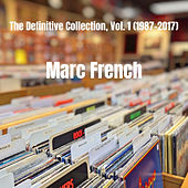 The Definitive Collection, Vol. 1 (1987-2017) by Marc French