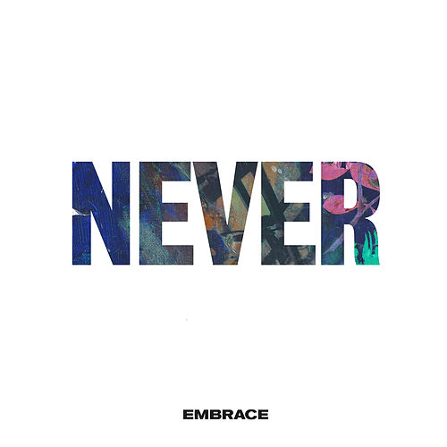 Never by Embrace
