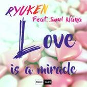 Love Is a Miracle de Ryuken