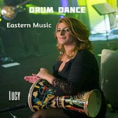 Drum Dance (Eastren Music) by Lucy