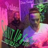 Shut up & Go (feat. Doza Foreign) de Palace