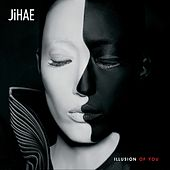 Illusion of You by Jihae