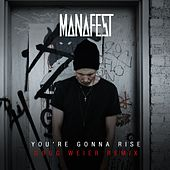 You're Gonna Rise (Doug Weier Remix) by Manafest