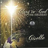 Glory to God in the Highest by Giselle