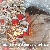 You're Never Alone at Christmas by Caroline Kearney