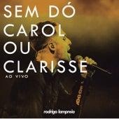 Sem Dó / Carol ou Clarisse (Ao Vivo) by Rodrigo Lampreia