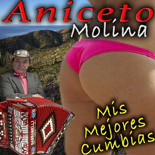 Mis Mejores Cumbias by Aniceto Molina