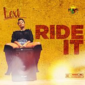 Ride It by Lexi