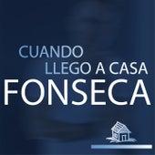 Cuando Llego a Casa by Fonseca