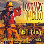 Long Way To Mexico by Roger Creager
