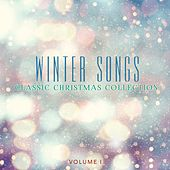 Classic Christmas Collection: Winter Songs, Vol. 1 by Various Artists