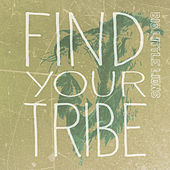 Find Your Tribe by Big Little Lions