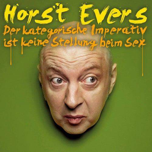 Der kategorische Imperativ ist keine Stellung beim Sex by Horst Evers