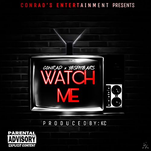 Watch Me by Conrad