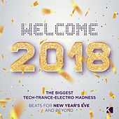 Welcome 2018! (Beats for New Year's Eve and Beyond) von Various Artists
